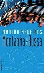MONTANHA-RUSSA: CRONICAS af MARTHA MEDEIROS