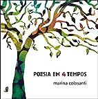 Poesia em 4 tempos by Marina Colasanti