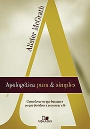 Apologética Pura e Simples (Em Portuguese…