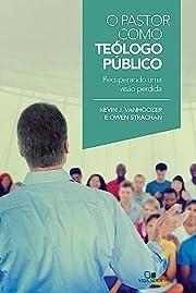 O Pastor Como Teólogo Público. Recuperando…