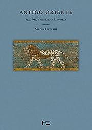 Antigo Oriente: Historia, Sociedade e…