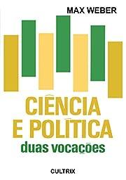 Ciência e Política: duas Vocações por…