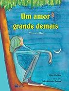 Um amor grande demais by Yolanda Reyes