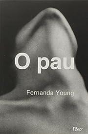 O Pau – tekijä: Fernanda Young