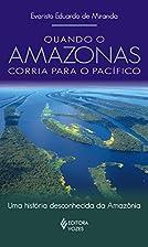 Quando O Amazonas Corria Para O Pacifico:…