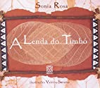 A lenda do Timbó by Sonia Rosa