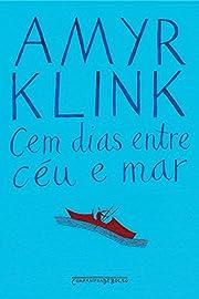 Cem Dias Entre Ceu e Mar de Amyr Klink