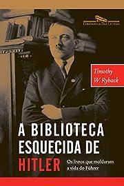 Biblioteca Esquecida de Hitler por Timothy…