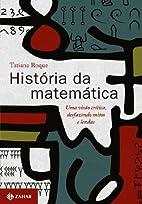 HISTÓRIA DA MATEMÁTICA by Tatiana Roque