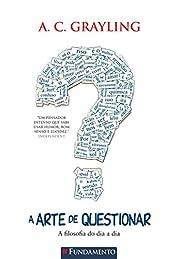 A Arte de Questionar: A Filosofia do Dia A…