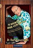O mundo é dos curiosos : arrotos de vacas, colheres que entortam anéis de fada & outras brilhantes histórias cientÍficas / Karl Kruszelnicki