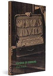 Historia do Dinheiro (Em Portuguese do…