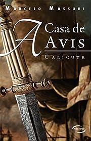 Casa de Avis, A: Calicute af Marcelo…