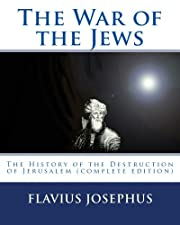 The War of the Jews: The History of the…