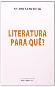 Literatura Para Que? (Em Portuguese do…