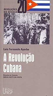 REVOLUcaO CUBANA, A af Luiz Fernando Ayerbe