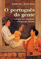 O Portugues da Gente - A lingua que…