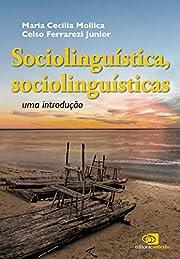 Sociolinguística, Sociolinguísticas. Uma…