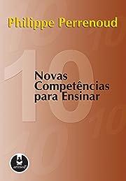 Dez Novas Competencias Para Ensinar (Em…
