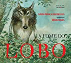 A fome do lobo by Cláudia Vasconcellos