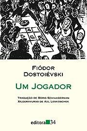 Jogador, Um af Fiodor Dostoievski