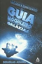 Guia do Mochileiro das Galáxias, O -…