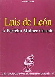 Luis de León. A Perfeita Mulher…