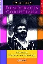 Democracia corintiana : a utopia em jogo by…