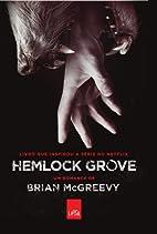 Hemlock Grove by Brian McGreevy