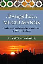 Evangelho Para Muculmanos, O: Um Incentivo…