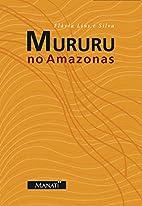 Mururu no Amazonas by Flávia Lins e…