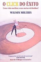 O click do êxito by Wilson Mileris