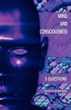 Mind and Consciousness: 5 Questions by…