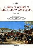 Il mito di Garibaldi nella Nuova antologia (1882-1982) / Giovanni Spadolini ; con un'antologia di pagine di F. Crispi ... [et al.]