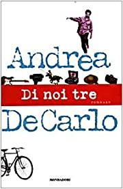 Di noi tre de Andrea De Carlo