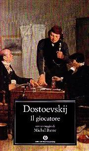 Il giocatore – tekijä: F. Dostoevskij