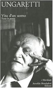 Vita D'un Uomo: Tutte Le Poesie –…