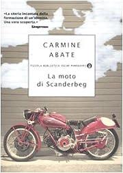 La moto di Scanderbeg af Carmine Abate