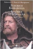 Federico Barbarossa e Beatrice di Borgogna:…
