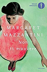Non ti muovere af Margaret Mazzantini