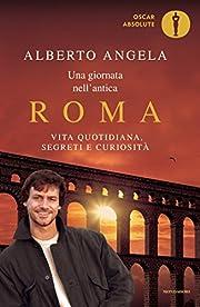 Una giornata nell'antica Roma. Vita…