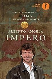 Impero. Viaggio nell'Impero di Roma seguendo…