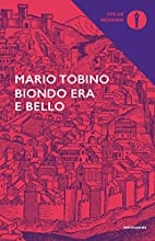 Biondo era e bello by Mario Tobino