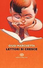 Lettori si cresce by Giusi Marchetta