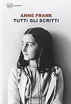 Tutti gli Scritti by Anne Frank