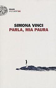 Parla, mia paura av Simona Vinci