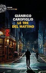 Le tre del mattino de Gianrico Carofiglio