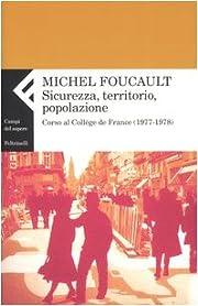 Sicurezza, territorio, popolazione af Michel…