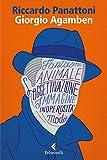 Giorgio Agamben : la vita che prende forma / Riccardo Panattoni