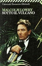 Sotto il vulcano – tekijä: Malcolm Lowry